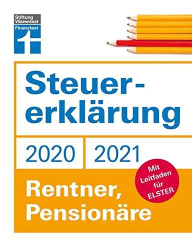 Steuererklärung 2020/2021 - Rentner, Pensionäre: Mit Leitfaden für ELSTER