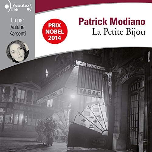La Petite Bijou                   By:                                                                                                                                 Patrick Modiano                               Narrated by:                                                                                                                                 Valérie Karsenti,                                                                                        Anne-Marie Joubert,                                                                                        Olivier Chauvel,                   and others                 Length: 3 hrs and 22 mins     26 ratings     Overall 4.3