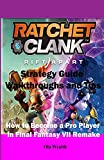 Ratchet and Clank Rift Apart Beginner's Guide, Tips, And Tricks: How to Become a Pro Player in Ratchet and Clank Rift Apart