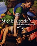 Michiel Coxcie, 1499-1592 and the Giants of His Age