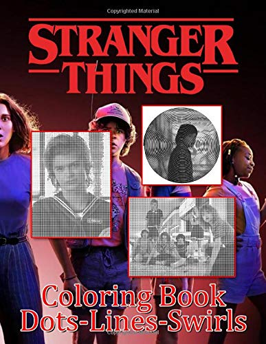 Stranger Things Dots Lines Swirls Coloring Book: Stranger Things Impressive Adult Diagonal Line, Swirls Activity Books For Women And Men Stress Relieving