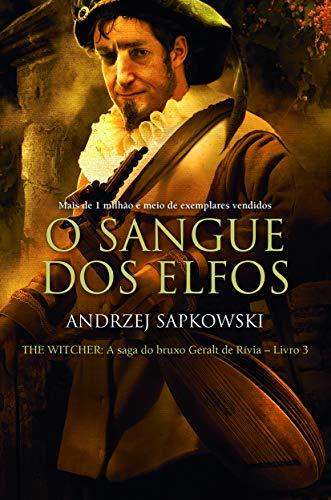O sangue dos elfos - The Witcher - A saga do bruxo Geralt de Rívia: 3