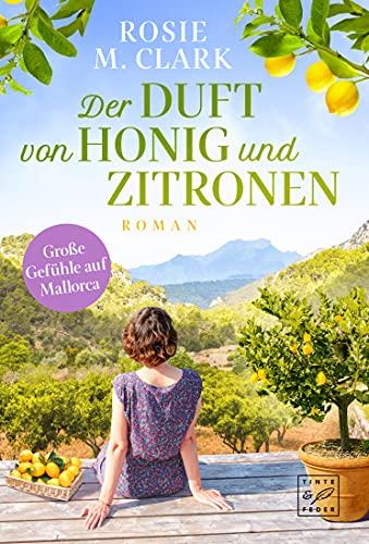 Der Duft von Honig und Zitronen (Große Gefühle auf der Sonneninsel)