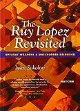 Ruy Lopez Revisited, The-Sokolov, Ivan