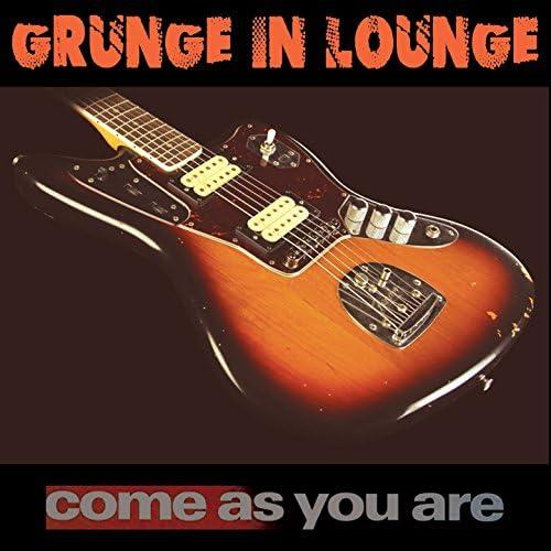Grunge in Lounge