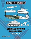 world war 2 coloring book - Simple History: Vehicles of World War II Coloring Book - Volume 1