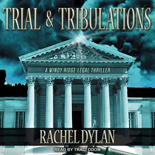 Trial & Tribulations: Windy Ridge Legal Thriller Series, Book 1