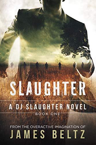 Slaughter: A DJ Slaughter action adventure thriller series