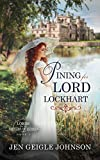 Pining for Lord Lockhart: Sweet Regency Romance (Lords for the Sisters of Sussex Book 5)