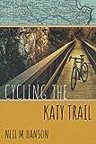 Cycling the Katy Trail: A Tandem Sojourn Along Missouris Katy Trail (Wandering Wheelist Book 2)