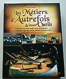 BOUTET (Gérard) Les Metiers d'autrefois et leurs outils