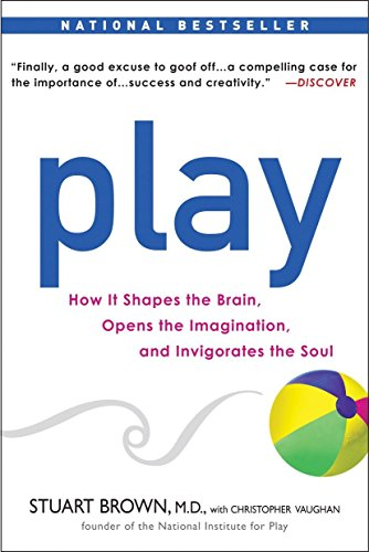 Compare Textbook Prices for Play: How it Shapes the Brain, Opens the Imagination, and Invigorates the Soul Reprint Edition ISBN 9781583333785 by Stuart Brown,Christopher Vaughan