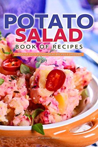 Potato Salad Book of Recipes: Unique & Tasty Potato Salad Recipes & Dressing