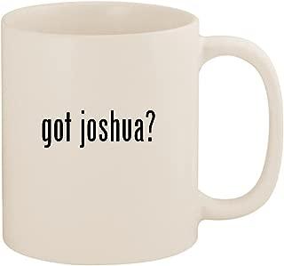 got joshua? - 11oz Ceramic White Coffee Mug Cup, White