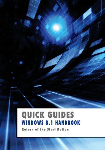 Windows 8.1 Handbook: Return of the Start Button (Quick Guides)