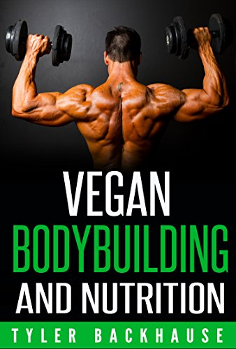 Vegan Bodybuilding and Nutrition: A guide on how to build muscle and gain strength while executing a vegan diet.