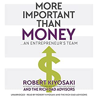More Important Than Money                   By:                                                                                                                                 Robert Kiyosaki                               Narrated by:                                                                                                                                 Robert Kiyosaki,                                                                                        Rich Dad Advisors                      Length: 11 hrs and 25 mins     6 ratings     Overall 3.5