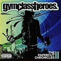 Papercut Chronicles 2 by Gym Class Heroes (2011-11-15)