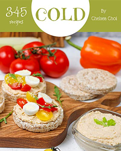 345 Cold Recipes: Best-ever Cold Cookbook for Beginners (English Edition)