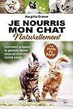 Je nourris mon chat naturellement (Guides pratiques) - Format Kindle - 4,49 €