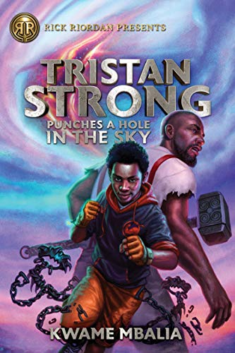 Tristan Strong Punches a Hole in the Sky (Tristan Strong Novel, A Book 1) by [Kwame Mbalia]