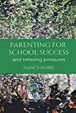 Parenting For School Success: and relieving pressures