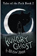 Hungry Ghost (Tales of the Pack Book 2) Kindle Edition