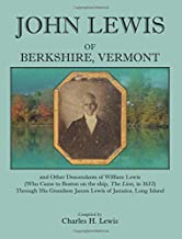 John Lewis of Berkshire, Vermont, and Other Descendants of William Lewis (Who Came to Boston on the Ship