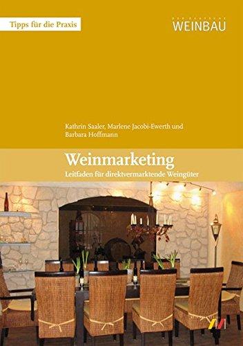 Weinmarketing: Tipps für die Praxis (Leitfaden für direktvermarktende Weingüter)