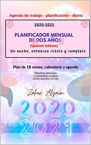 2020-2021 Planificador mensual de dos años: Un sueño, entonces créelo y cumplalo:...