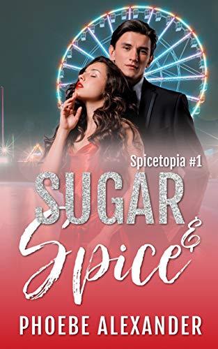 Sugar & Spice (Spicetopia Book 1) (English Edition)