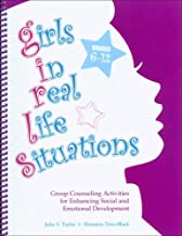 Girls in Real Life Situations, Grades 6-12: Group Counseling Activities for Enhancing Social and Emotional Development (Bo...