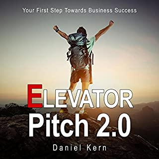 Elevator Pitch 2.0: Your First Step Towards Business Success audiobook cover art