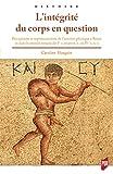 L'intégrité du corps en question - Perceptions et représentations de l'atteinte physique à Rome et dans le monde ro