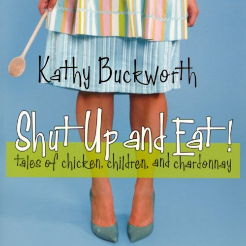Shut Up and Eat audiobook cover art