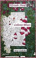 Lebens-Blues: Neue Gedichte