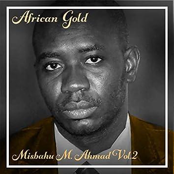 African Gold - Misbahu M. Ahmad Vol, 2