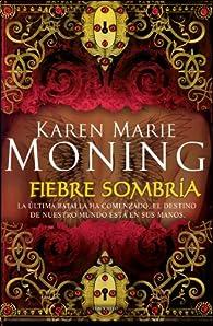 Fiebre sombría par Karen Marie Moning