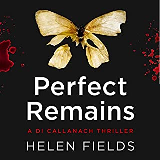 Perfect Remains     DI Callanach, Book 1              By:                                                                                                                                 Helen Fields                               Narrated by:                                                                                                                                 Angus King                      Length: 12 hrs and 10 mins     780 ratings     Overall 4.5