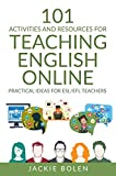 101 Activities and Resources for Teaching English Online: Practical Ideas, Games, Activities & Tips for ESL/EFL Teachers who Teach Online (ESL Activities for Teenagers and Adults) (English Edition)