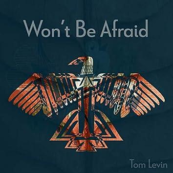 Won't Be Afraid