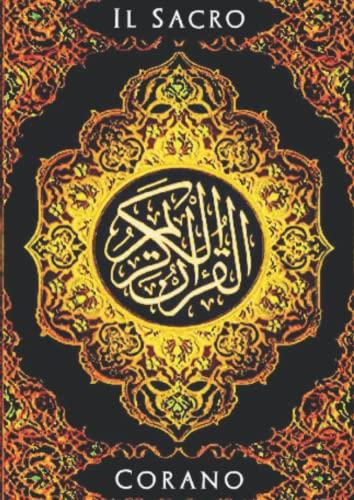 Il Sacro Corano / Corano in italiano Completo: Il Corano / Corano traslitterato traduzione libro integrale edition italian