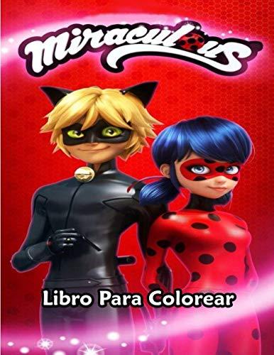 Miraculous Libro Para Colorear: Libro para colorear maravillosamente interesante con personajes de Miraculous para niños de todas las edades