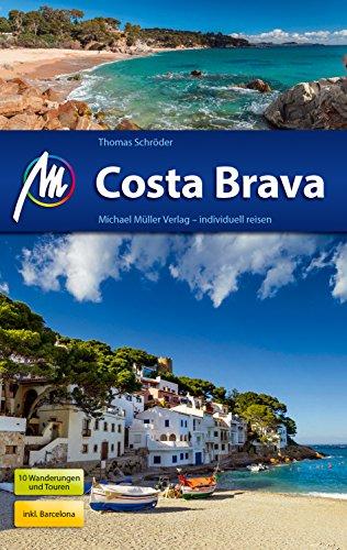 Costa Brava Reiseführer Michael Müller Verlag: Individuell reisen mit vielen praktischen Tipps.