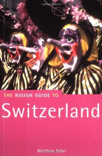 The Tough Information to Switzerland (Tough Information Journey Guides) by Matthew ... - 517e54czVIL