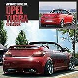 Opel Tigra Notebook: Car Tuning Notebook, Photoshop, Virtual Tuning project (Virtual Tuning Notebooks)