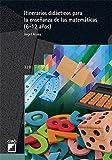 Itinerarios didácticos para la enseñanza de las matemáticas ( 6-12 años): 328 (Graó Educación)