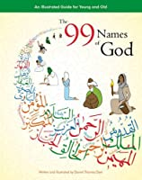 The 99 Names of God: An Illustrated Guide for Young and Old by Daniel Thomas Dyer(2016-12-17)