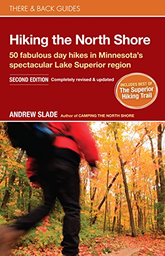 Compare Textbook Prices for Hiking the North Shore: 50 fabulous day hikes in Minnesota's spectacular Lake Superior region There & Back Guides Second Edition ISBN 9780979467530 by Slade, Andrew
