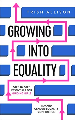 Growing Into Equality by Trish Allison ebook deal